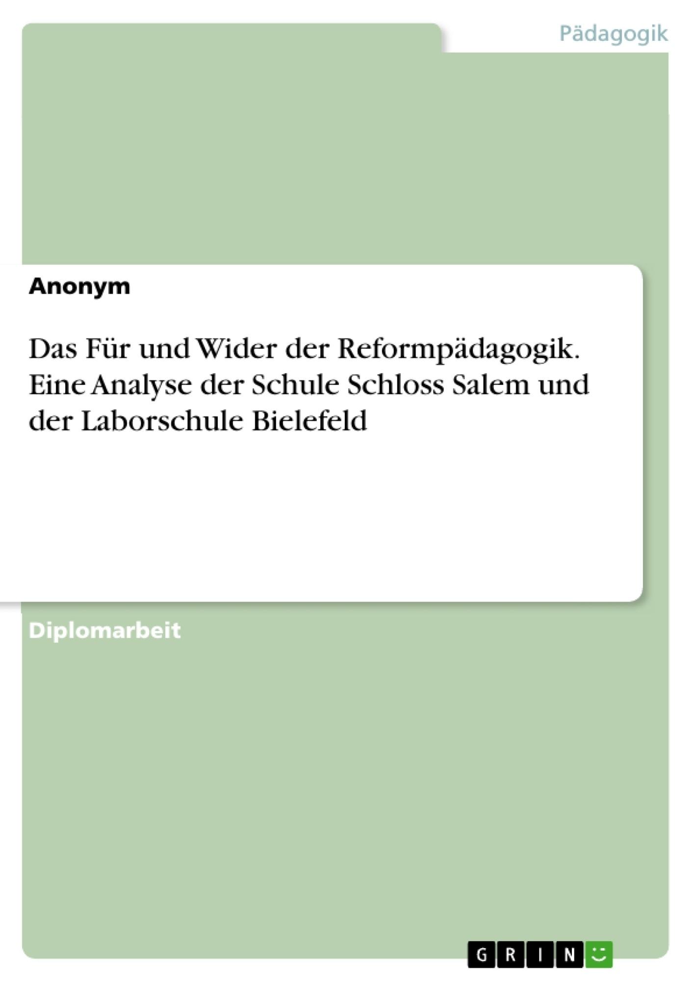 Titel: Das Für und Wider der Reformpädagogik. Eine Analyse der Schule Schloss Salem und der Laborschule Bielefeld