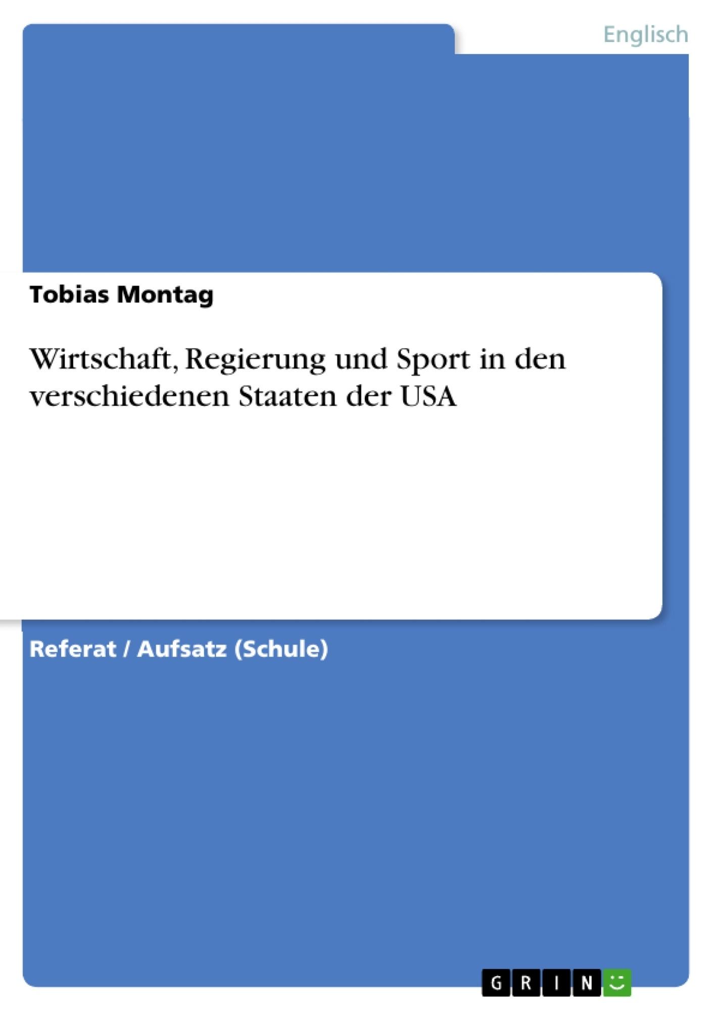 Titel: Wirtschaft, Regierung und Sport in den verschiedenen Staaten der USA