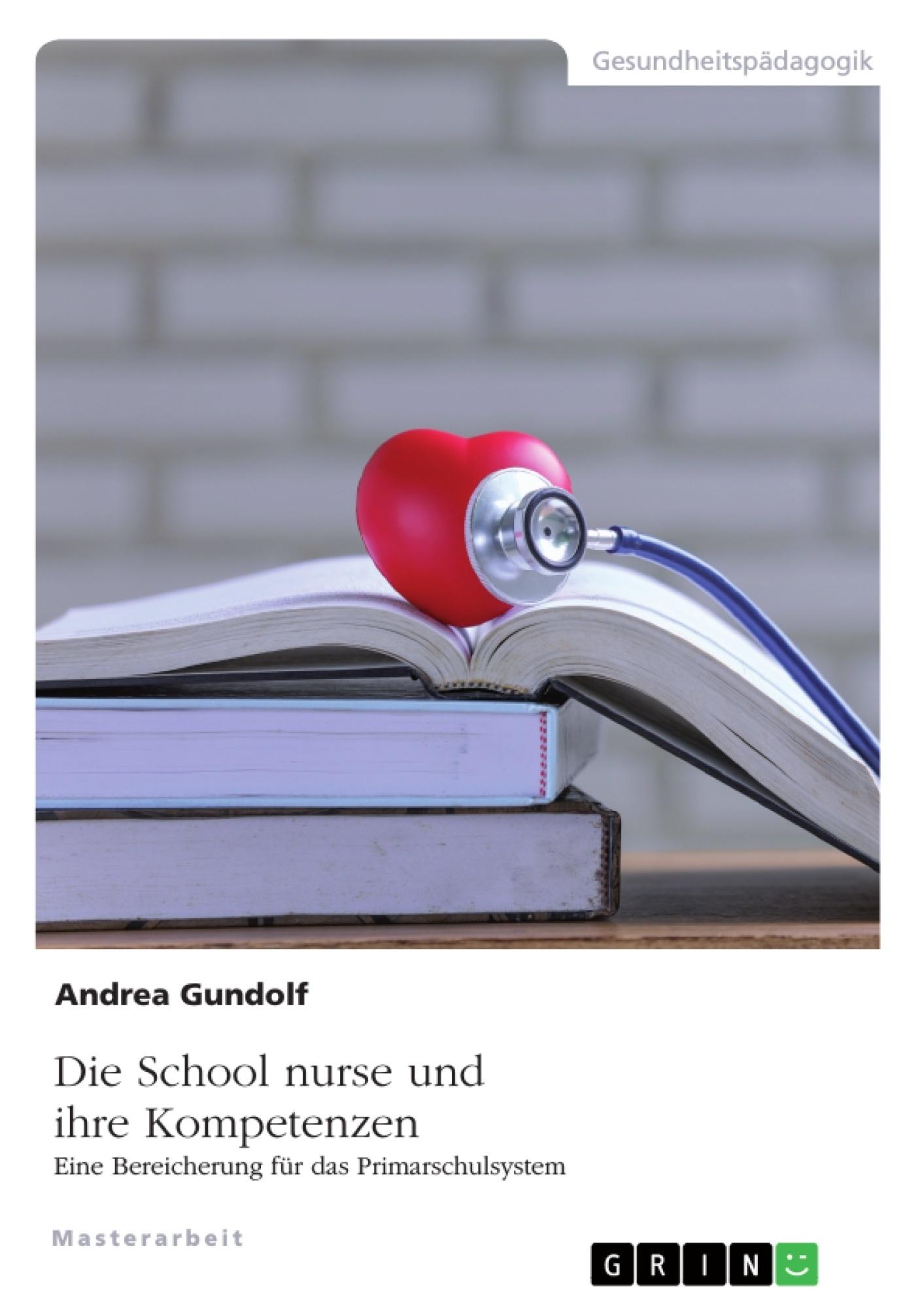 Titel: Die School nurse und ihre Kompetenzen. Eine Bereicherung für das Primarschulsystem