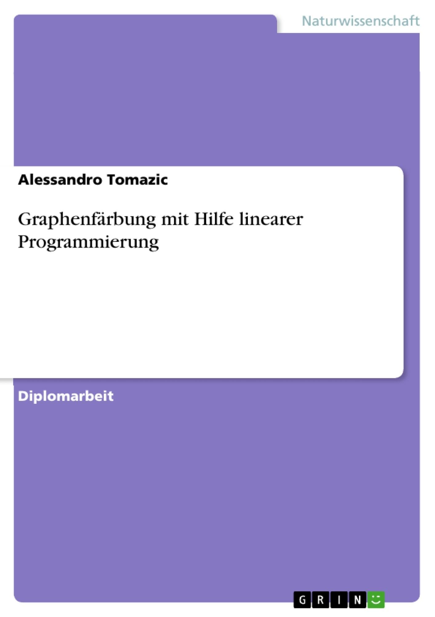 Titel: Graphenfärbung mit Hilfe linearer Programmierung