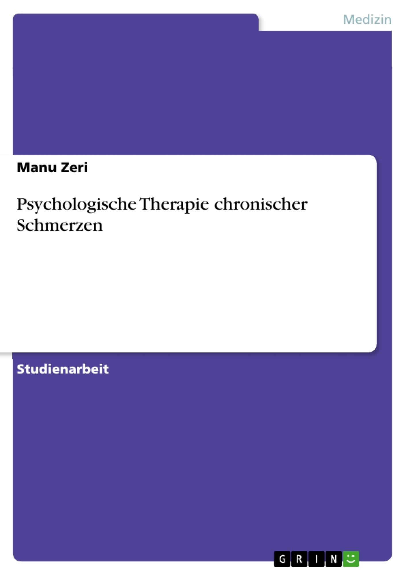 Titel: Psychologische Therapie chronischer Schmerzen