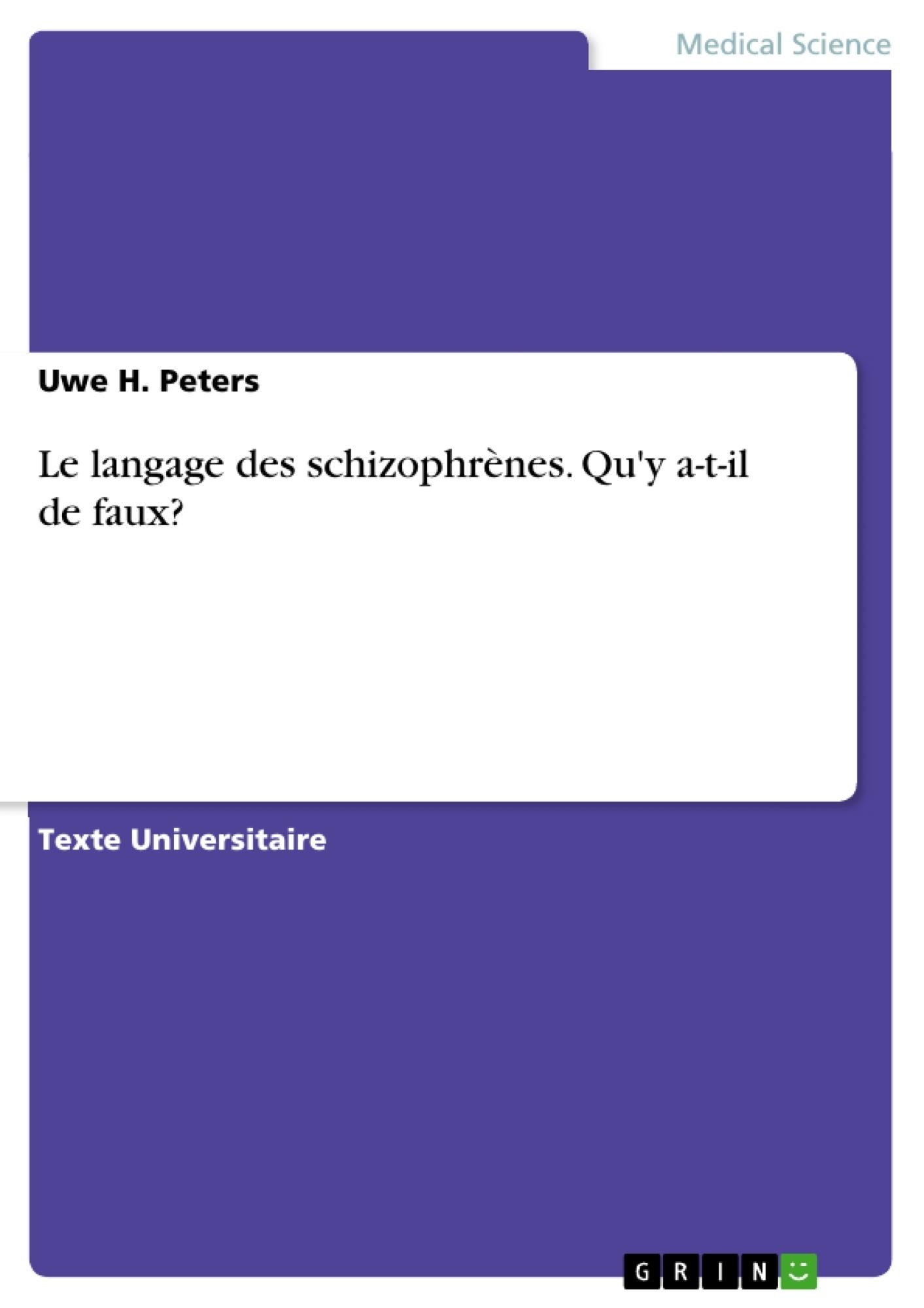 Titre: Le langage des schizophrènes. Qu'y a-t-il de faux?