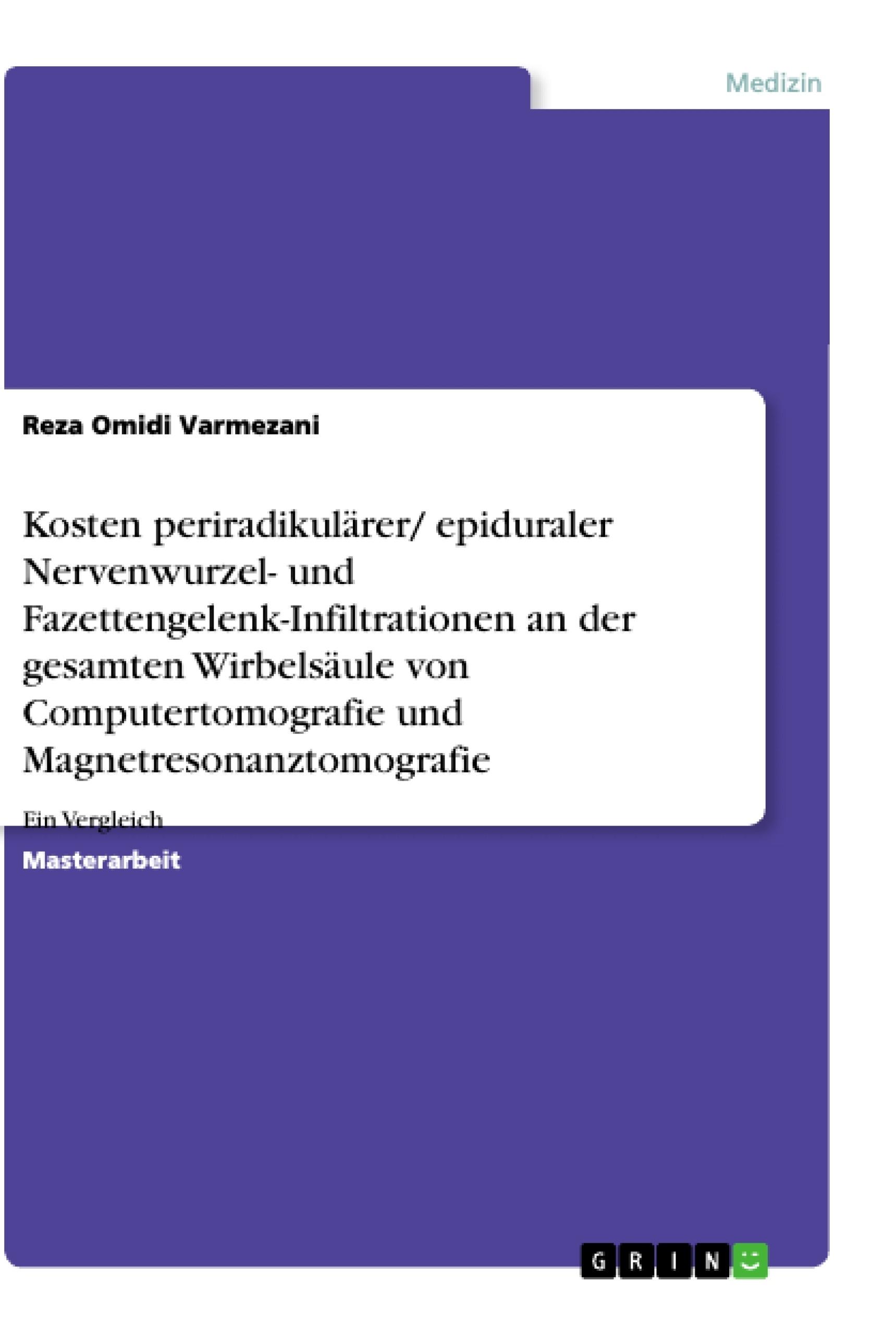 Titel: Kosten periradikulärer/ epiduraler Nervenwurzel- und Fazettengelenk-Infiltrationen an der gesamten Wirbelsäule von Computertomografie und Magnetresonanztomografie