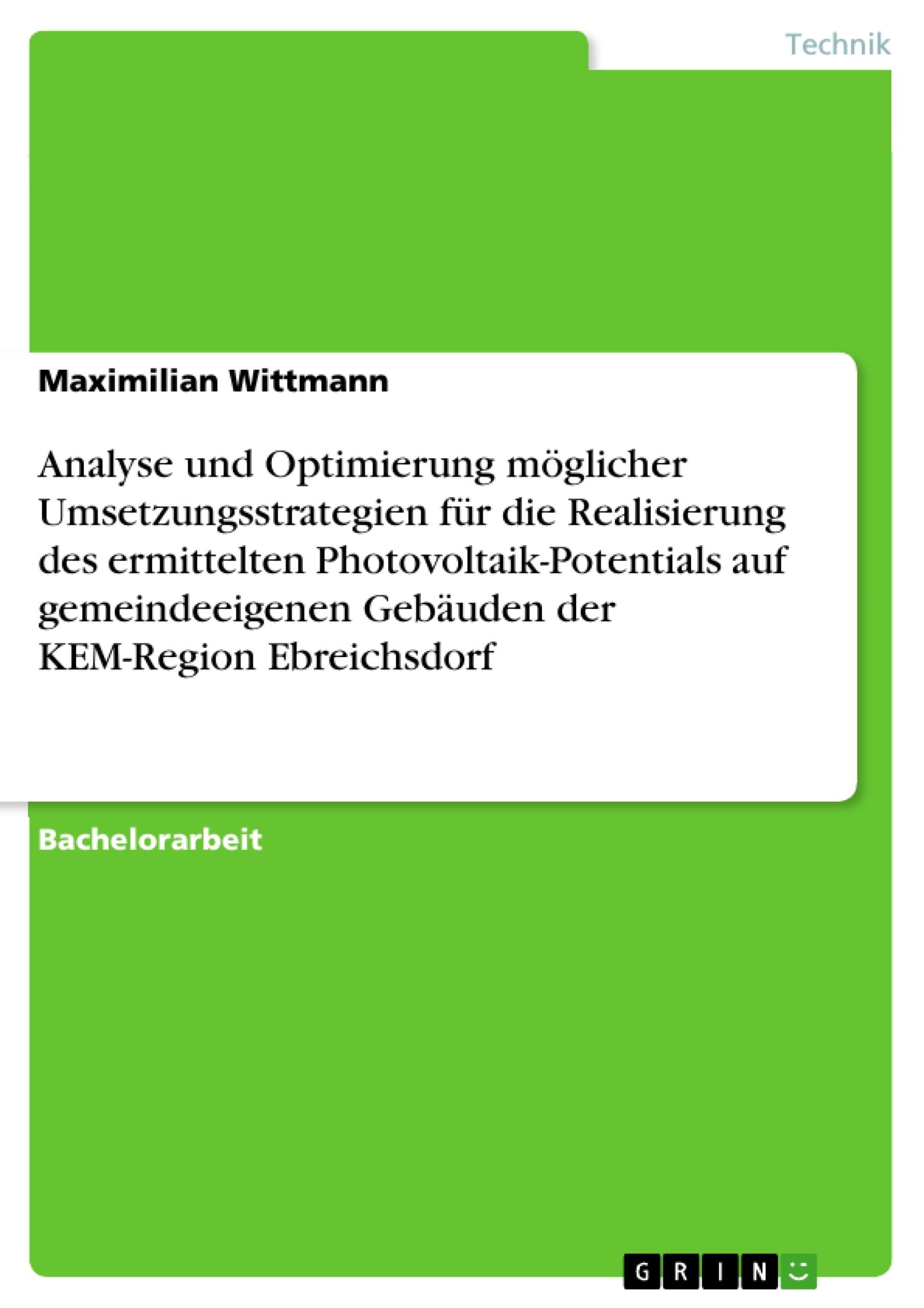 Titel: Analyse und Optimierung möglicher Umsetzungsstrategien für die Realisierung des ermittelten Photovoltaik-Potentials auf gemeindeeigenen Gebäuden der KEM-Region Ebreichsdorf
