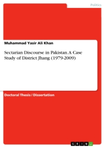 Title: Sectarian Discourse in Pakistan. A Case Study of District Jhang (1979-2009)
