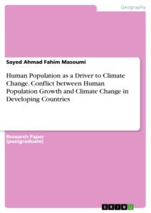 Title: Human Population as a Driver to Climate Change. Conflict between Human Population Growth and Climate Change in Developing Countries
