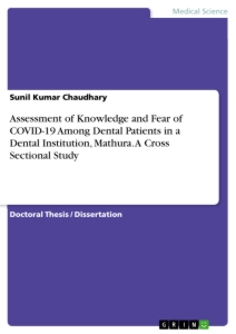 Title: Assessment of Knowledge and Fear of COVID-19 Among Dental Patients in a Dental Institution, Mathura. A Cross Sectional Study