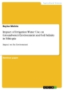 Title: Irrigation Water Use on Groundwater Environment and Soil Salinity in Ethiopia