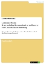 Title: Corporate Social Responsibility-Kommunikation im Kontext von Cause-Related Marketing