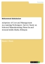 Title: Adoption of Cost and Management Accounting Techniques. Survey Study on Selected Manufacturing Firms In and Around Addis Ababa, Ethiopia