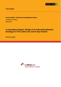 Title: A Consultancy Report. Design of an Internationalisation Strategy for CYCL Indive Ltd. and Its Key Product