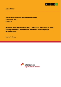 Titel: Reward-based Crowdfunding. Influence of Virtuous and Entrepreneurial Orientation Rhetoric on Campaign Performance