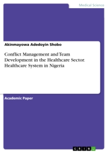 Title: Conflict Management and Team Development in the Healthcare Sector. Healthcare System in Nigeria