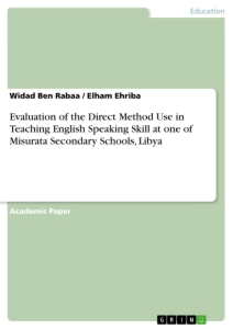 Title: Evaluation of the Direct Method Use in Teaching English Speaking Skill at one of Misurata Secondary Schools, Libya