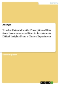 Title: To what Extent does the Perception of Risk from Investments and Bitcoin Investments Differ? Insights From a Choice Experiment