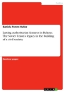 Title: Lasting authoritarian features in Belarus. The Soviet Union's legacy in the building of a civil society