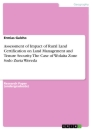 Title: Assessment of Impact of Rural Land Certification on Land Management and Tenure Security. The Case of Wolaita Zone Sodo Zuria Wereda