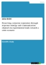 Title: Preserving corporate reputation through response strategy and communication channel. An experimental study towards a crisis scenario