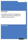 Title: The different stages of the linguistis evolution with autistic children and children without autism