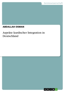 Title: Aspekte kurdischer Integration in Deutschland