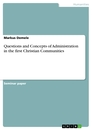 Titel: Questions and Concepts of Administration in the first Christian Communities