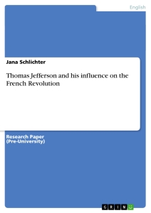 Titel: Thomas Jefferson and his influence on the French Revolution
