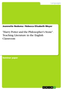 "Title: ""Harry Potter and the Philosopher's Stone"". Teaching  Literature in the English Classroom"