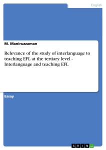 Title: Relevance of the study of interlanguage to teaching EFL at the tertiary level -   Interlanguage and teaching EFL