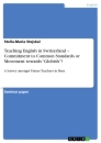 """Title: Teaching English in Switzerland – Commitment to Common Standards or Movement towards """"Globish""""?"""