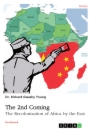 Title: The 2nd Coming. The Recolonization of Africa by the East