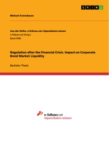 Title: Regulation after the Financial Crisis. Impact on Corporate Bond Market Liquidity