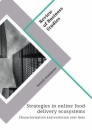 Title: Strategies in online food delivery ecosystems. Characterization and evolution over time