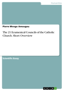Title: The 21 Ecumenical Councils of the Catholic Church. Short Overview