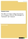 """Title: The Effect of Unique Selling Propositions on a Company's Success. The Examples of """"Starbucks"""" and """"Amazon"""""""