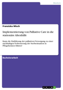 Titel: Implementierung von Palliative Care in die stationäre Altenhilfe