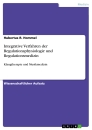 Titel: Integrative Verfahren der Regulationsphysiologie und Regulationsmedizin