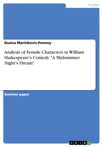 "Titel: Analysis of Female Characters in William Shakespeare's Comedy ""A Midsummer Night's Dream"""