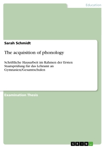 Title: The acquisition of phonology