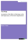Title: An Analysis of the Effect of Ideology on the Life Expectancy of Terrorist Organisations