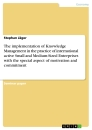 Title: The implementation of Knowledge Management in the practice of international active Small and Medium-Sized Enterprises with the special aspect of motivation and commitment