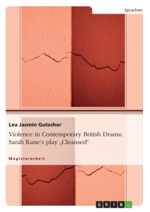 """Title: Violence in Contemporary British Drama: Sarah Kane's play """"Cleansed"""""""