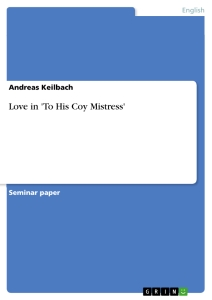 Titel: Love in 'To His Coy Mistress'