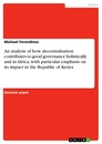 Title: An analysis of how decentralisation contributes to good governance holistically and in Africa, with particular emphasis on its impact in the Republic of Kenya