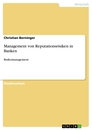 Title: Management von Reputationsrisiken in Banken