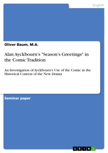 "Title: Alan Ayckbourn's ""Season's Greetings"" in the Comic Tradition"