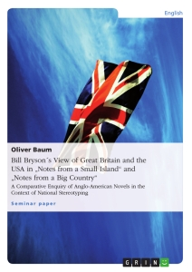 "Title: Bill Bryson´s View of Great Britain and the USA in ""Notes from a Small Island"" and ""Notes from a Big Country"""