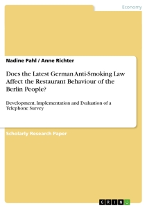 Title: Does the Latest German Anti-Smoking Law Affect the Restaurant Behaviour of the Berlin People?