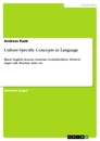 Titel: Culture-Specific Concepts in Language