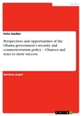 Title: Perspectives and opportunities of the Obama government's security and counterterrorism policy – Chances and ways to more success