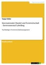 Title: Internationaler Handel und Forstwirtschaft - Environmental Labelling